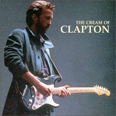 Eric Clapton - The Cream Of Clapton: Best Of The Best