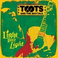 Toots & the Maytals - Light Your Light