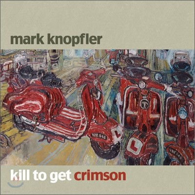 Mark Knopfler - Kill To Get Crimson