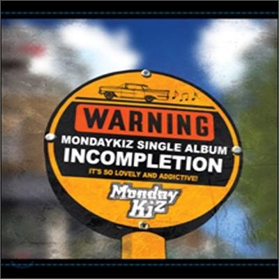 먼데이 키즈 (Monday Kiz) - Incompletion