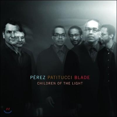 Perez Patitucci Blade (페레즈 패티투치 블레이드) - Children of the Light