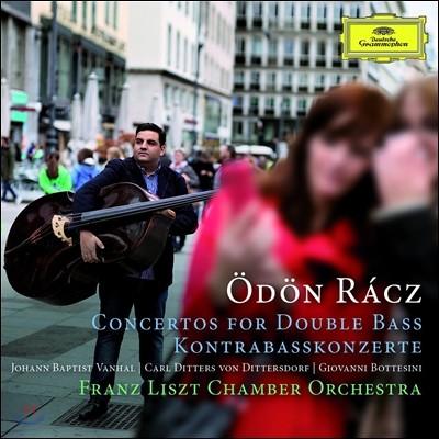 Odon Racz 반할 / 디터스도르프 / 보테시니: 더블베이스 협주곡 - 외된 라츠 (Vanhal / Dittersdorf / Bottesini: Concertos for Double Bass)