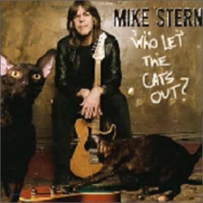 Mike Stern - Who Let The Cats Out?