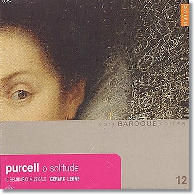 Gerard Lesne 퍼셀 : 오 솔리투드 & 가곡과 아리아 (Baroque Voices 12 - Purcell: O solitude)