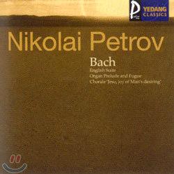 Bach : English SuiteㆍOrgan Prelude And Fugue : Nikolai Petrov