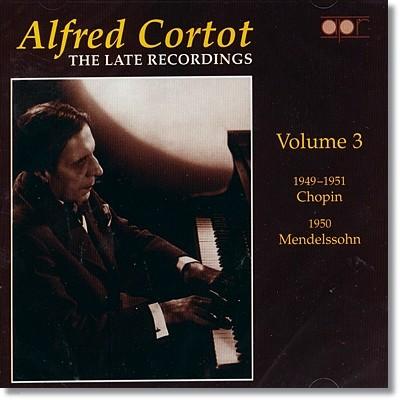 Alfred Cortot 알프레드 코르토 후기 레코딩 3집 : 쇼팽, 멘델스존 (The Late Recordings Vol. 3 - Chopin, Mendelssohn)
