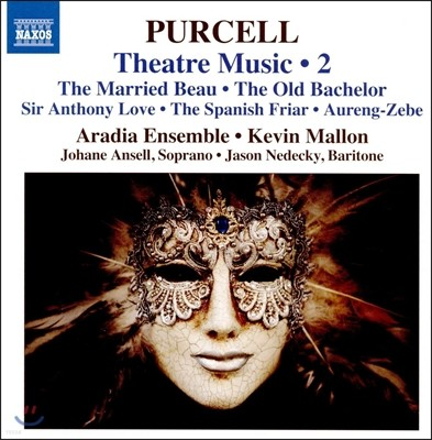 Kevin Mallon 퍼셀: 극장음악 2집 - 결혼한 미남, 노총각 외 (Purcell: Theatre Music 2 - The Married Beau, The Old Bachelor) 아라디아 앙상블, 케빈 말론