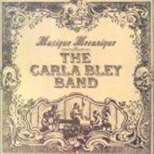 Carla Bley Band - Musique Mecanique