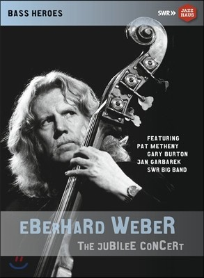 Pat Metheny / Gary Burton / Jan Garbarek / Swr Big Band 에버하르트 베버 헌정 공연 (Eberhard Weber : The Jubilee Concert)