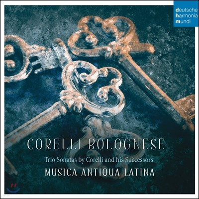 Musica Antiqua Latina 볼로냐의 코렐리 - 코렐리와 그의 영향을 받은 작곡가들의 트리오 소나타 (Corelli Bolognese: Trio Sonatas) 무지카 안티쿠아 라티나