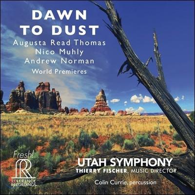 Thierry Fischer / Utah Symphony 유타 심포니 75주년 기념반 2 - A.R. 토마스 / 니코 멀리 / 앤드류 노먼 (Dawn To Dust - Augusta Read Thomas, Nico Muhly, Andrew Norman)