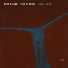 Dino Saluzzi, Anja Lechner - Ojos Negros