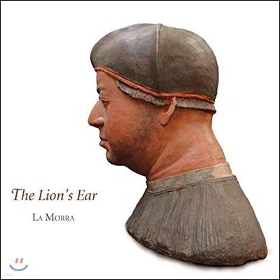 La Morra 사자의 귀 - 교황 레오 10세의 음악 (The Lion's Ear - A Tribute to Leo X, Musician among Popes) 라 모라, 코르니 마르티, 미칼 곤드코