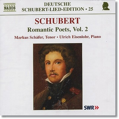 Markus Schafer 슈베르트: 낭만 시인들의 시에 붙인 가곡들 2집 (Romantic Poets Vol. 2)