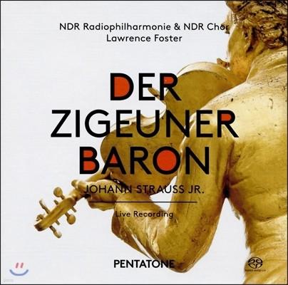 Lawrence Foster 요한 스트라우스 2세: 오페레타 '집시 남작' [1886년 판본] (Johann Strauss Jr.: Der Zigeunerbaron) 북독일 방송교향악단과 합창단, 로렌스 포스터