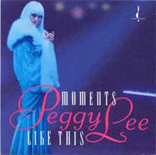 Peggy Lee - Moments Like This
