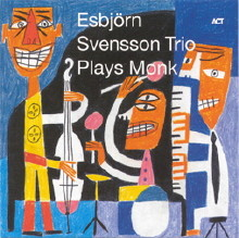 Esbjorn Svensson Trio - Plays Monk