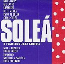 Solea'-A Flamenco Jazz Fantasy