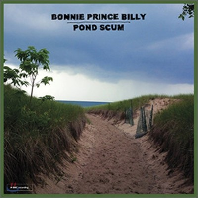 Bonnie 'Prince' Billy (보니 프린스 빌리) - Pond Scum