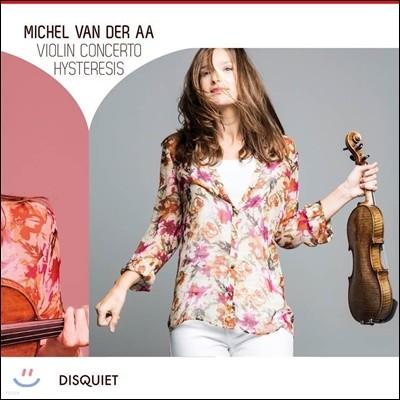 Janine Jansen 미셸 반데르아: 바이올린 협주곡 (Michel Van der Aa: Violin Concerto, Hysteresis) 야니네 얀센