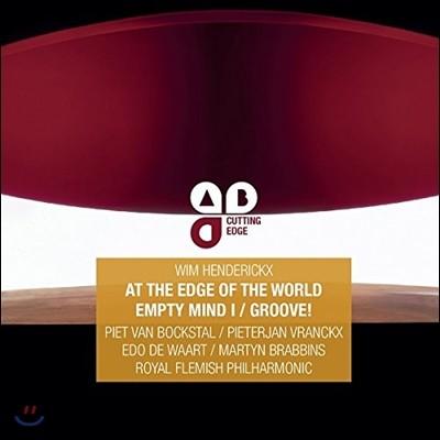 Edo de Waart / Martyn Brabbins 빔 헨더리크스: 교향곡 1번 '세상의 끝에서', 빈 마음 I, 그루브! (Wim Henderickx: At The Edge Of The World, Empty Mind I, Groove!)