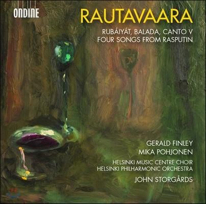 John Storgards 에이노유하니 라우타바라: 루바이야트, 오페라 '라푸스틴' [발췌] 외 (Rautavaara: Rubaiyat, Balada, Cantov & Four Songs from Rasputin) 욘 스토르고르즈