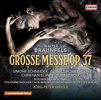 Jorg-Peter Weigle 발터 브라운펠스: 대미사 Op.37 (Walter Braunfels: Grosse Messe [Great Mass]) 베를린 콘체르트하우스 오케스트라, 외르크-페터 바이글