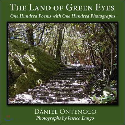 The Land of Green Eyes: One Hundred Poems with One Hundred Photographs