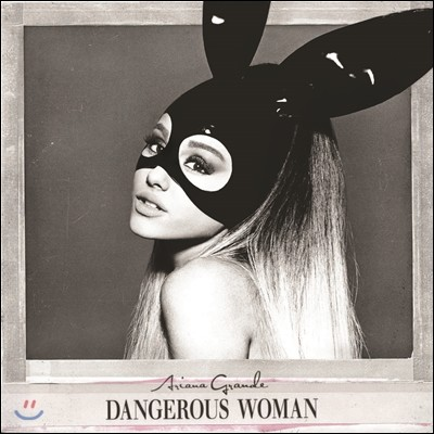 Ariana Grande (아리아나 그란데) - Dangerous Woman