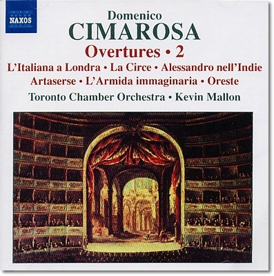 Kevin Mallon 도메니코 치마로사: 서곡 2집 - 오레스레, 아르타세리세, 인도의 알렉산더 (Cimarosa: Overtures 2 - L'italiana in Londra, La Circe)