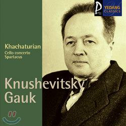 Khachaturian : Cello ConcertoㆍSpartacus : KnushevitskyㆍGauk