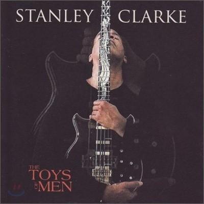 Stanley Clarke - The Toys Of Men