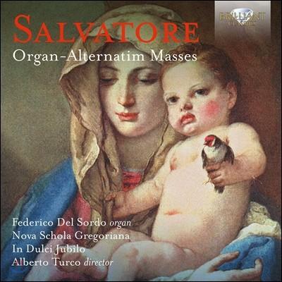 Federico del Sordo 조반니 살바토레: 오르간-알테르나팀 미사곡 (Giovanni Salvatore: Organ-Alternatim Masses) 페데리코 델 소르도, 인 둘치 유빌로, 알베르토 투르코