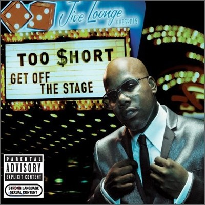 Too Short ($Hort) - Get Off The Stage