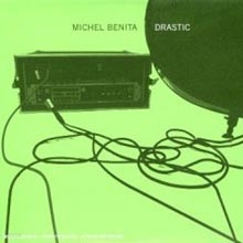 Michel Benita - Drastic
