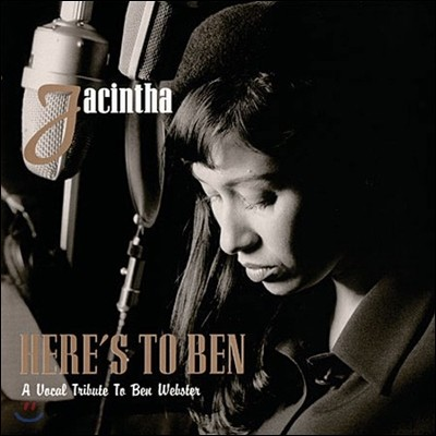 Jacintha (야신타) - Here's To Ben: A Vocal Tribute to Ben Webster (벤 웹스터 보컬 트리뷰트)