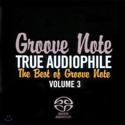 The Best of Groove Note Vol.3 - True Audiophile (그루브 노트 베스트 3집 - 트루 오디오파일)
