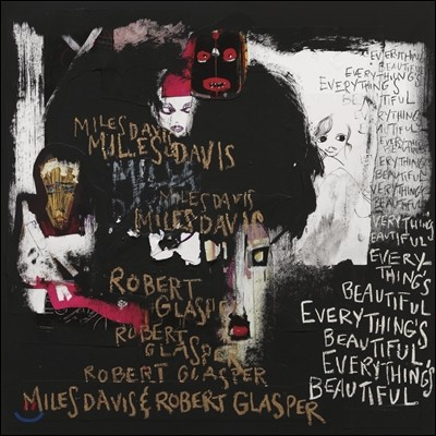 Miles Davis & Robert Glasper (마일스 데이비스, 로버트 글래스퍼) - Everything's Beautiful