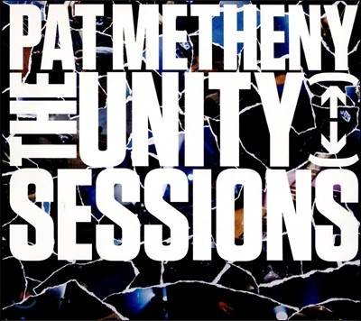 Pat Metheny (팻 메시니) - The Unity Sessions [Deluxe Edition]