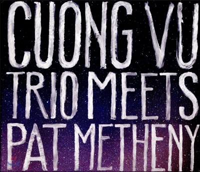 Cuong Vu & Pat Metheny (쿠옹 부, 팻 메시니) - Cuong Vu Trio Meets Pat Metheny