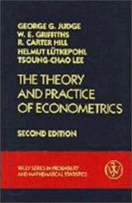 The Theory and Practice of Econometrics (Wiley Series in Probability and Statistics), 2/E
