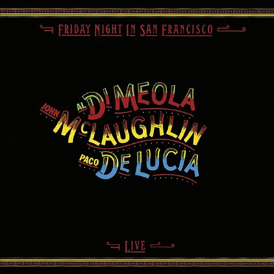 Al Di Meola/John Mclaughlin/Paco De Lucia - Friday Night In San Francisco (Ltd. Ed)(일본반)