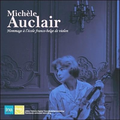 Michele Auclair 미셸 오클레르의 방송 녹음집 - 프랑코-벨기에 악파를 위한 오마주 (Hommage A Franco Belgian Violin School)
