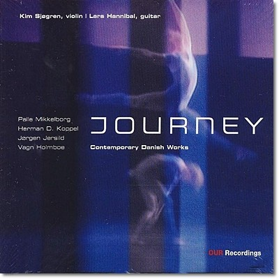 Kim Sjogren / Lars Hannibal 기타와 바이올린 이중주를 위한 작품들 (Journey - Contemporary Danish Works)