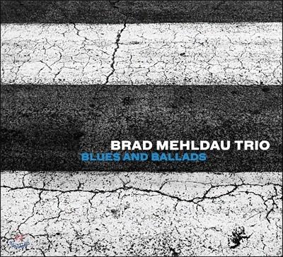 Brad Mehldau Trio (브래드 멜다우 트리오) - Blues And Ballads