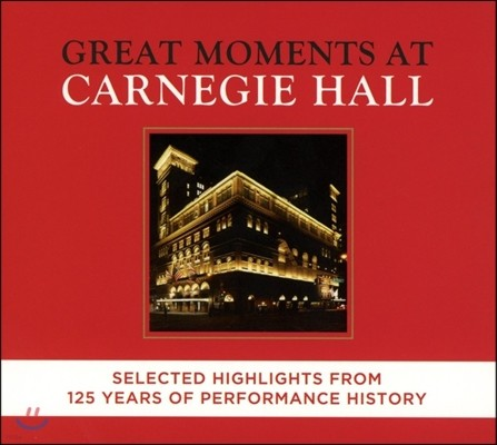 카네기 홀 개관 125주년 기념 실황 앨범 (Great Moments at Carnegie Hall - Selected Highlights From 125 Years of Performance History)