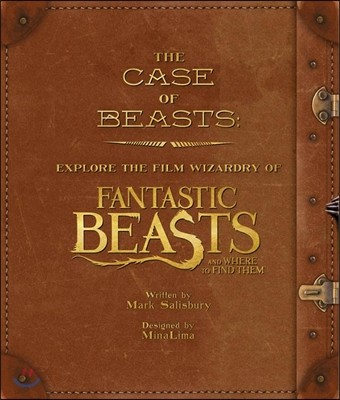 The Case of Beasts: Explore the Film Wizardry of Fantastic Beast and Where to Find Them (영국판)