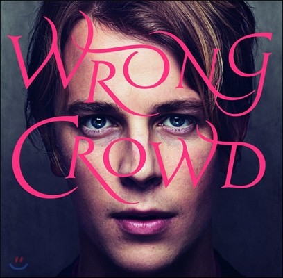 Tom Odell (톰 오델) - Wrong Crowd [Deluxe Edition]