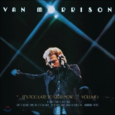 Van Morrison (밴 모리슨) - ..It's Too Late to Stop Now… Volume I (1973년 여름 LA & 런던 투어]