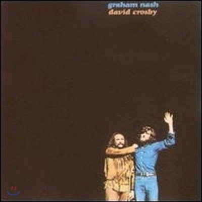 Graham Nash & David Crosby (그레이엄 내시, 데이비드 크로스비) - Graham Nash & David Crosby (Rhino Encore Series)